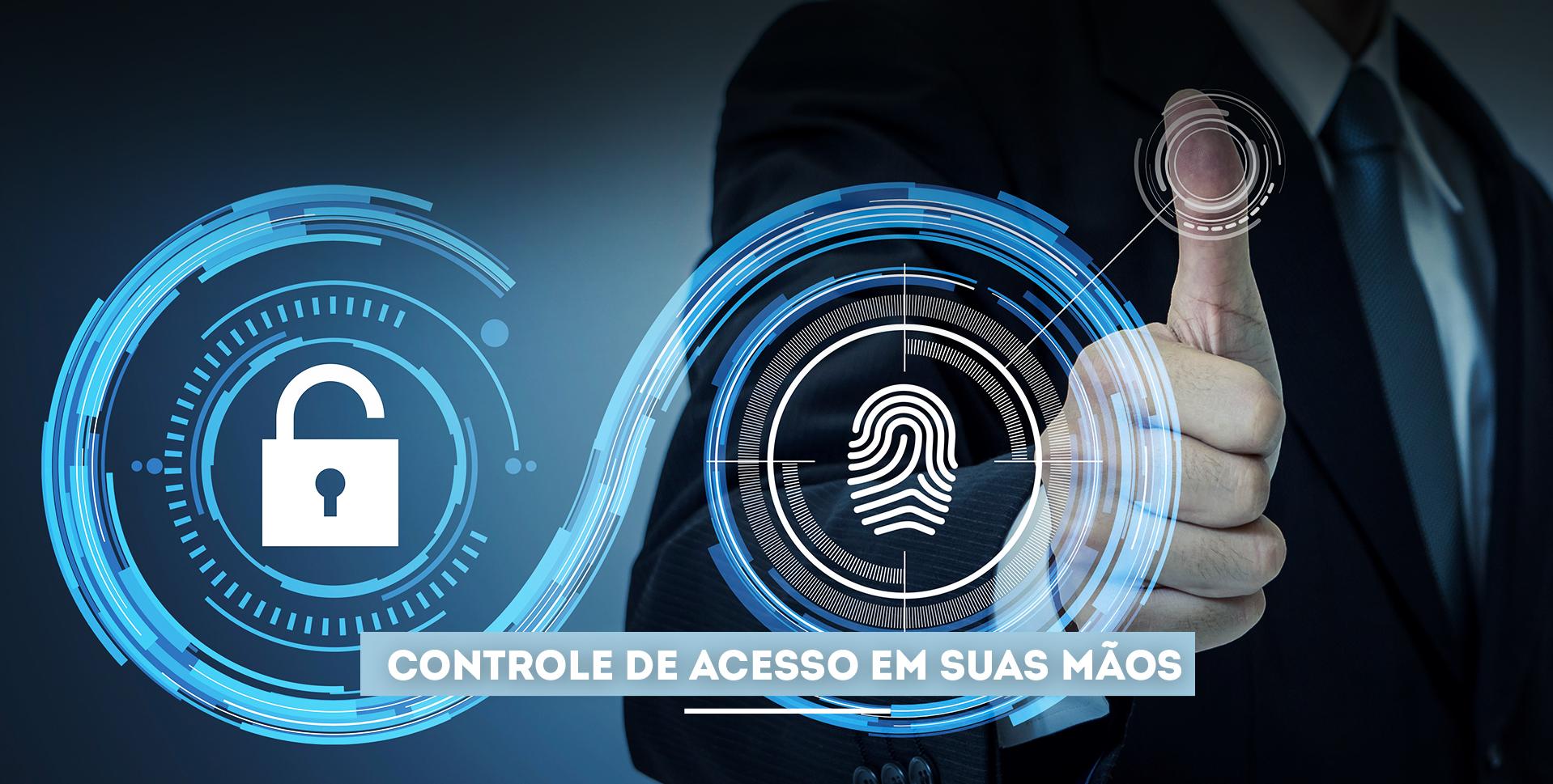 Controle de acesso em suas mãos